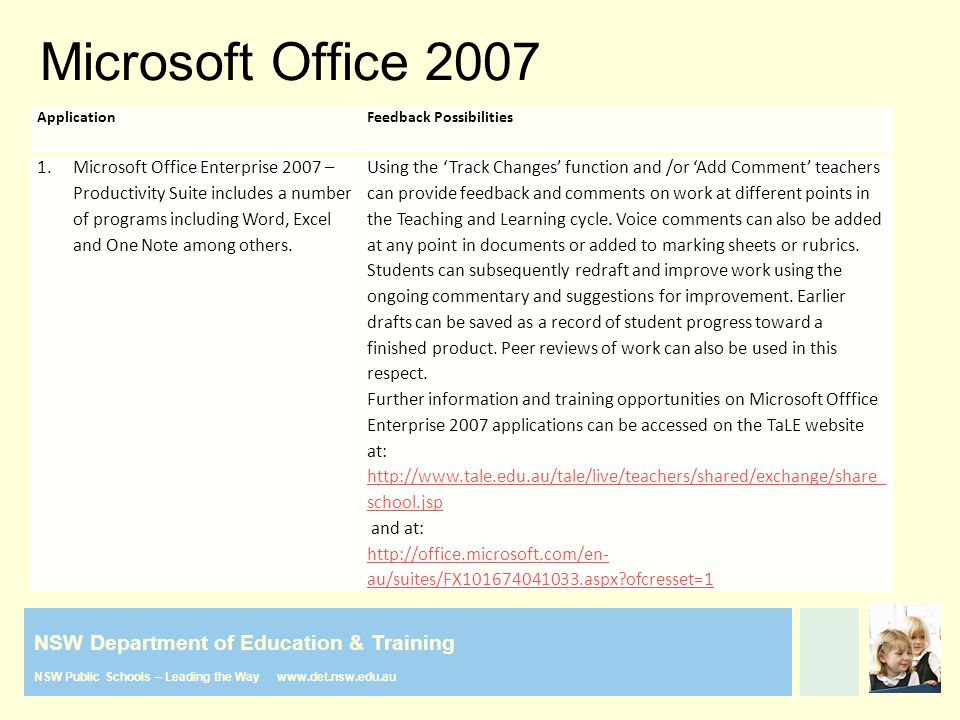 NSW Department of Education & Training NSW Public Schools – Leading the Way www.det.nsw.edu.au Microsoft Office 2007 ApplicationFeedback Possibilities