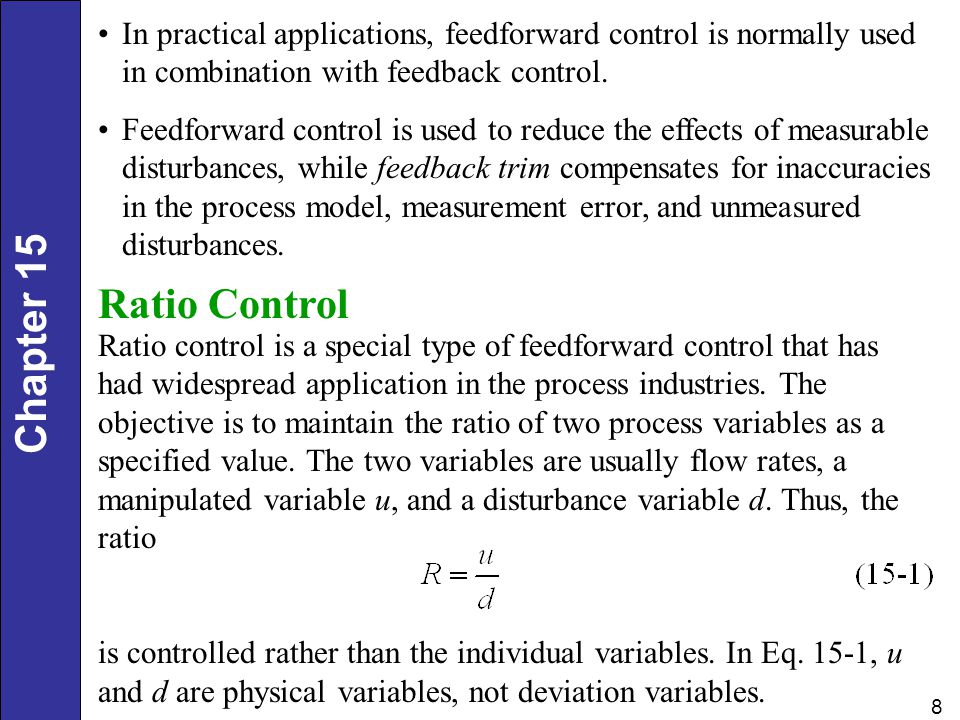 Chapter 15 8 In practical applications, feedforward control is normally used in combination with feedback control.