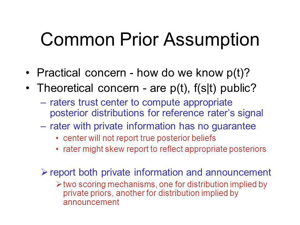 Common Prior Assumption Practical concern - how do we know p(t).