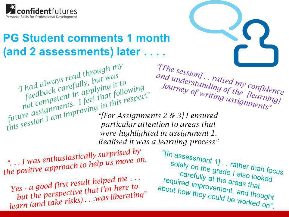 PG Student comments 1 month (and 2 assessments) later....