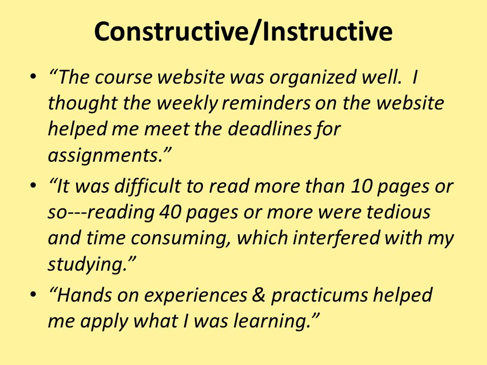 Constructive/Instructive The course website was organized well.