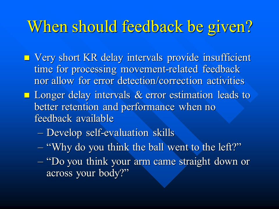 When should feedback be given? Very short KR delay intervals provide insufficient time for processing movement-related feedback nor allow for error de
