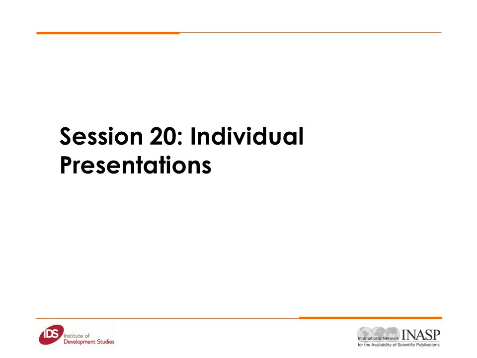 Session 20: Individual Presentations