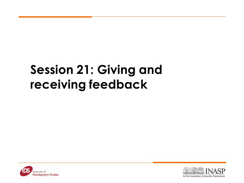Session 21: Giving and receiving feedback