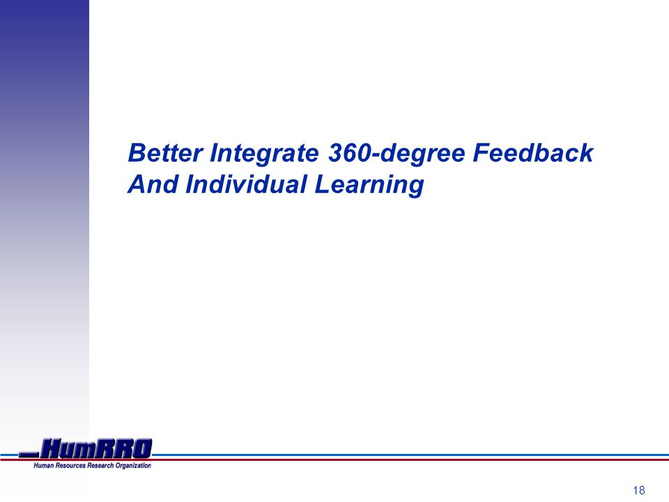 18 Better Integrate 360-degree Feedback And Individual Learning
