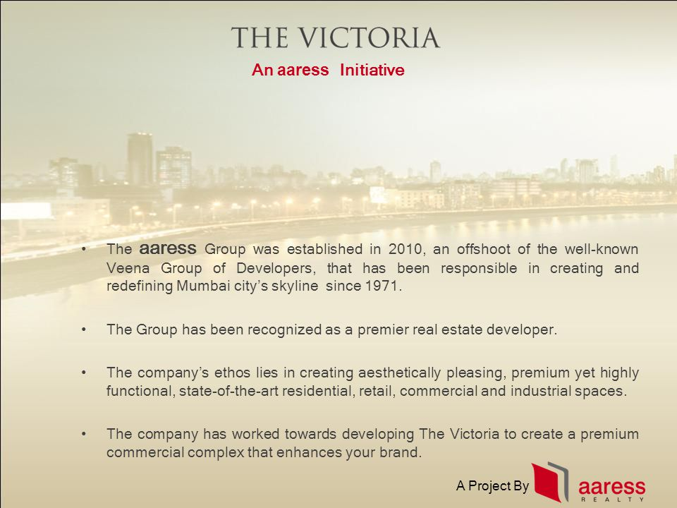 The aaress Group was established in 2010, an offshoot of the well-known Veena Group of Developers, that has been responsible in creating and redefinin
