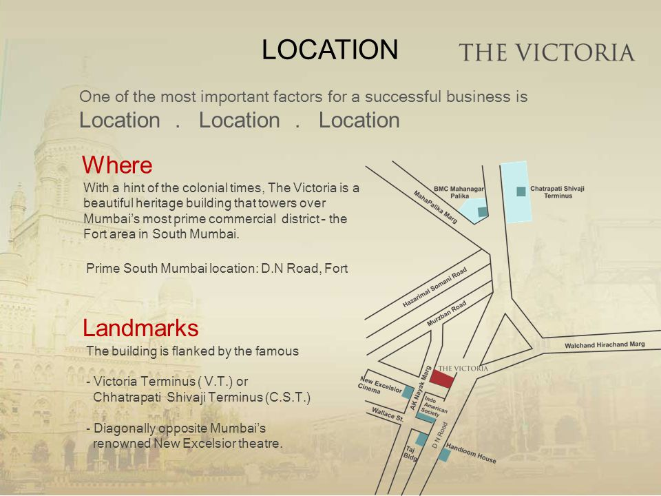 Where With a hint of the colonial times, The Victoria is a beautiful heritage building that towers over Mumbais most prime commercial district – the F