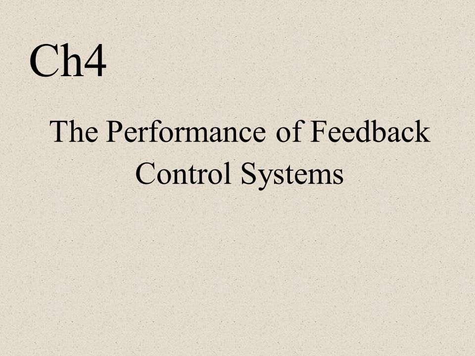 The Performance of Feedback Control Systems Ch4