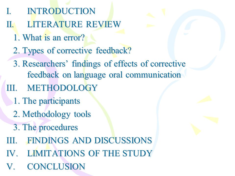 I. INTRODUCTION II. LITERATURE REVIEW 1. What is an error? 1. What is an error? 2. Types of corrective feedback? 2. Types of corrective feedback? 3. R