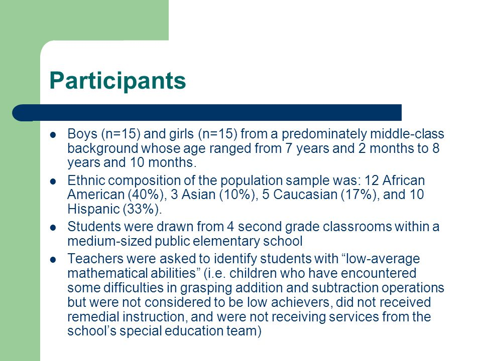 Participants Boys (n=15) and girls (n=15) from a predominately middle-class background whose age ranged from 7 years and 2 months to 8 years and 10 months.