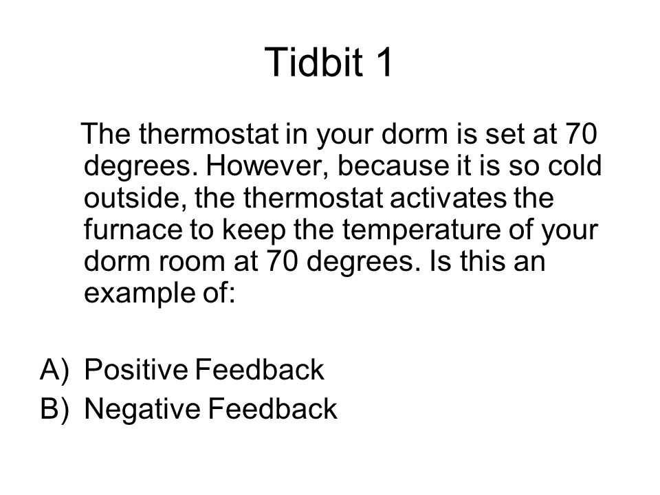 Tidbit 1 The thermostat in your dorm is set at 70 degrees.