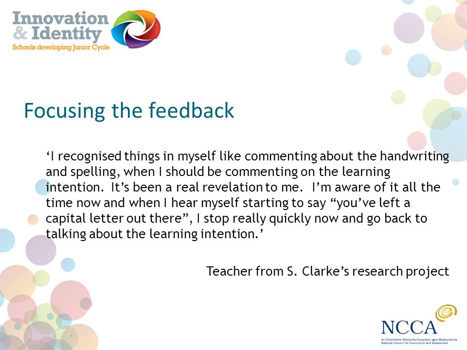 Focusing the feedback I recognised things in myself like commenting about the handwriting and spelling, when I should be commenting on the learning in