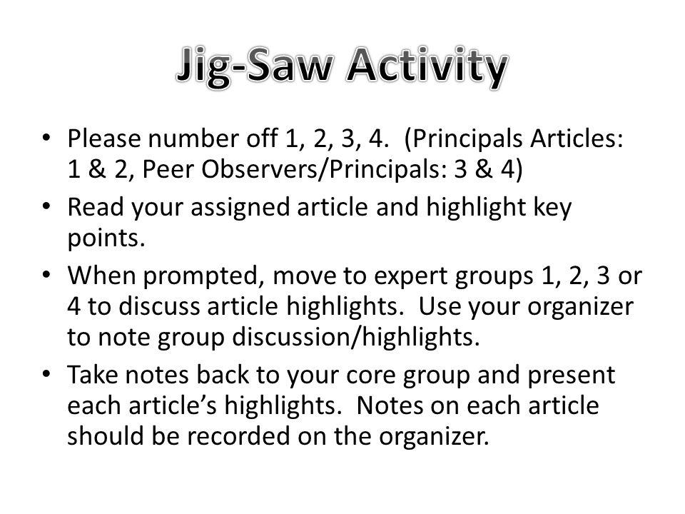 Please number off 1, 2, 3, 4. (Principals Articles: 1 & 2, Peer Observers/Principals: 3 & 4) Read your assigned article and highlight key points. When