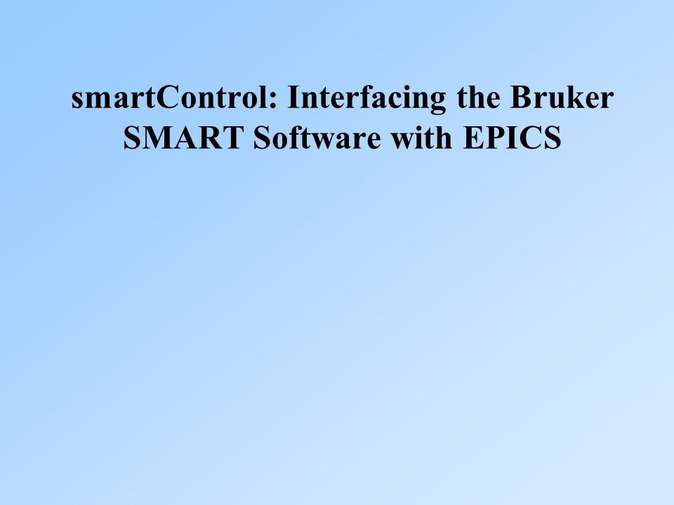 smartControl: Interfacing the Bruker SMART Software with EPICS
