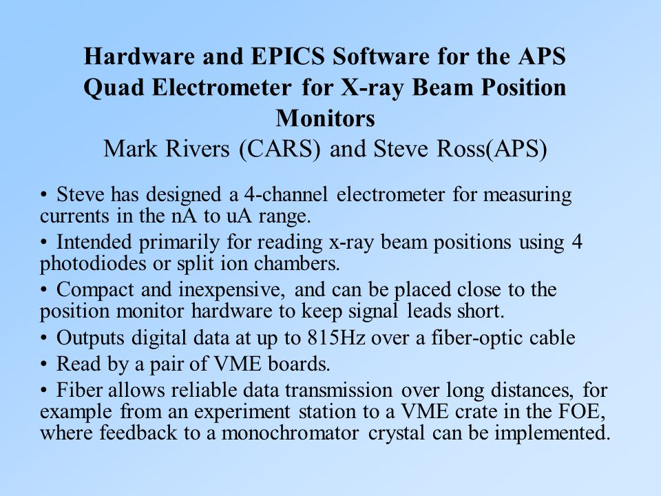 Steve has designed a 4-channel electrometer for measuring currents in the nA to uA range. Intended primarily for reading x-ray beam positions using 4