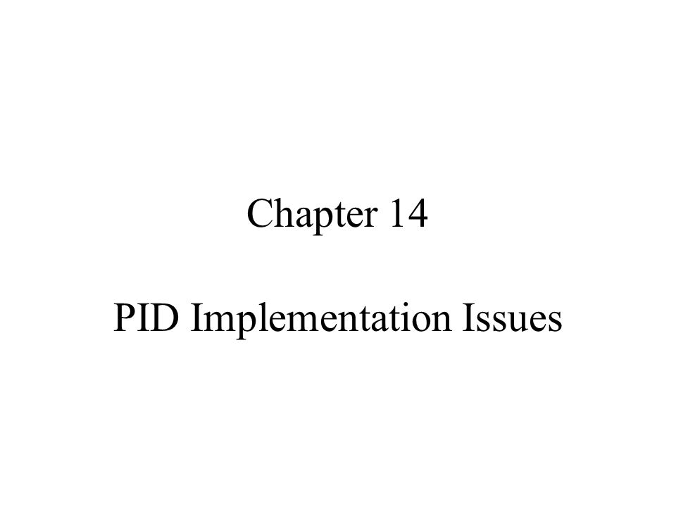 Chapter 14 PID Implementation Issues