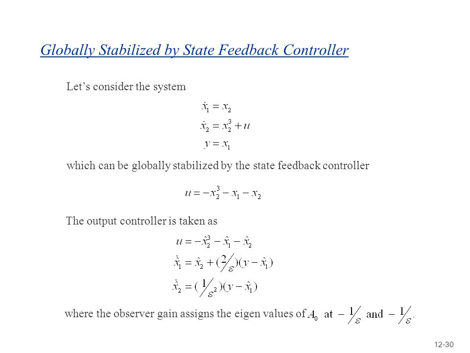 12-30 Globally Stabilized by State Feedback Controller Lets consider the system which can be globally stabilized by the state feedback controller The
