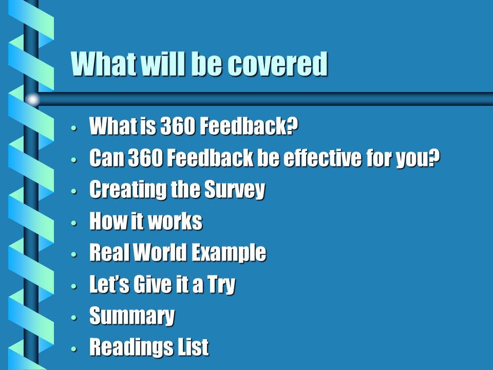 Bibliography Nowack, Kenneth M., Hartley, Jeanne.1999, How to Evaluate Your 360 Feedback Efforts.