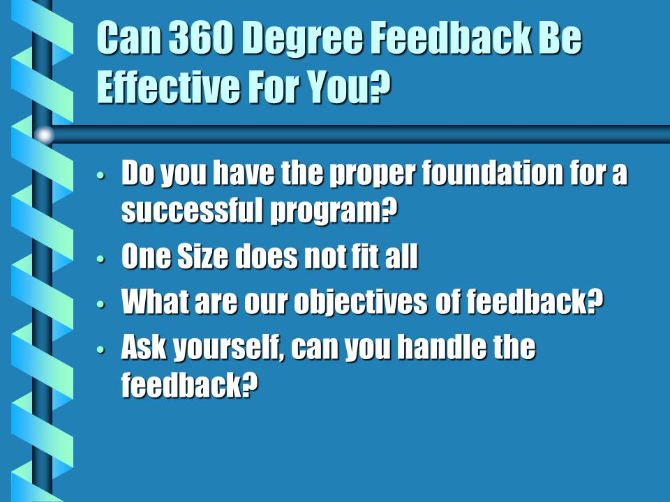 How to Create the Correct Survey Define what you want to evaluate Define what you want to evaluate Be Specific with your questions Be Specific with your questions Determine how results will be published Determine how results will be published Test, Revise, Finalize Test, Revise, Finalize