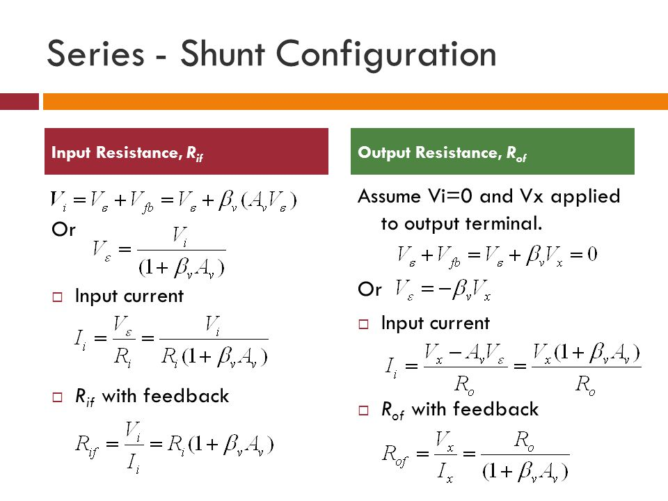 Series - Shunt Configuration Or Input current R if with feedback Assume Vi=0 and Vx applied to output terminal. Or Input current R of with feedback In