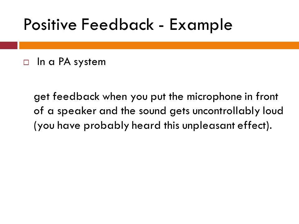 Negative Feedback Negative feedback is when the output is subtracted from the input.