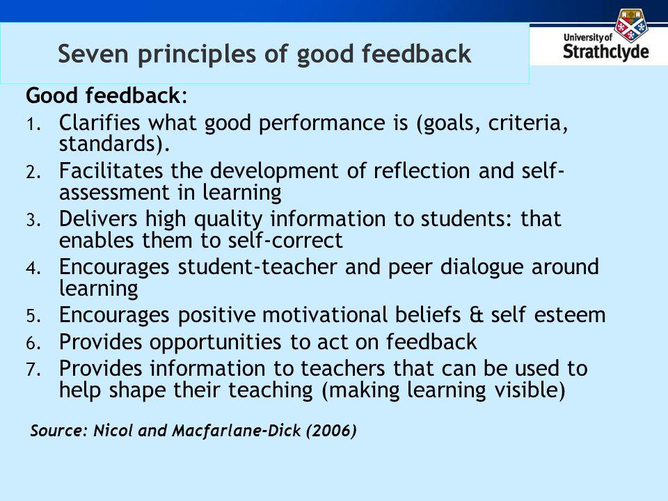 Seven principles of good feedback Good feedback: 1.