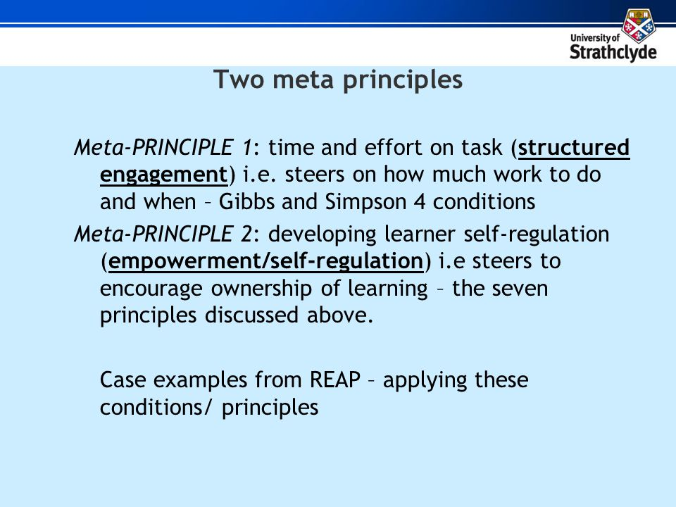 Two meta principles Meta-PRINCIPLE 1: time and effort on task (structured engagement) i.e.