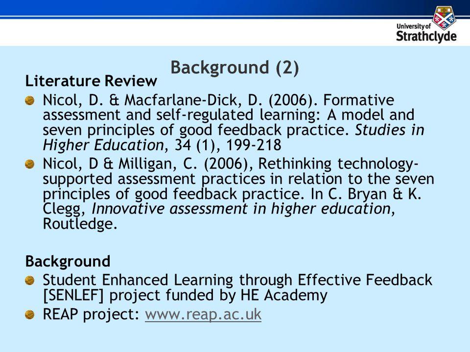 Background (2) Literature Review Nicol, D. & Macfarlane-Dick, D.