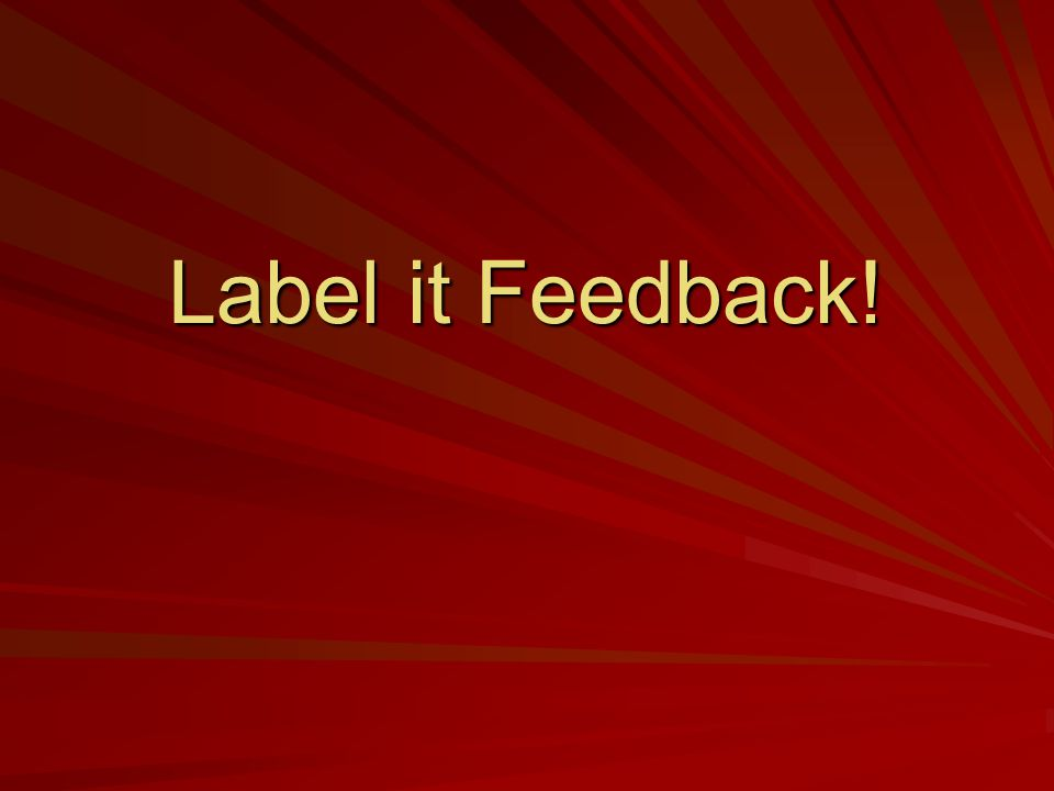 Label it Feedback!