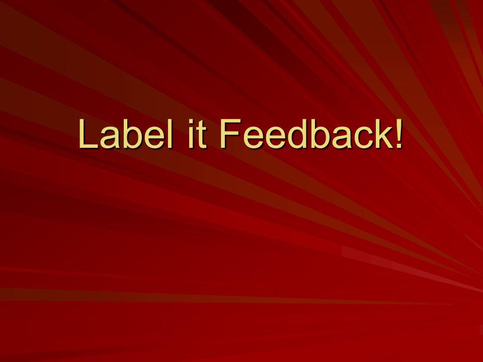 Label it Feedback!