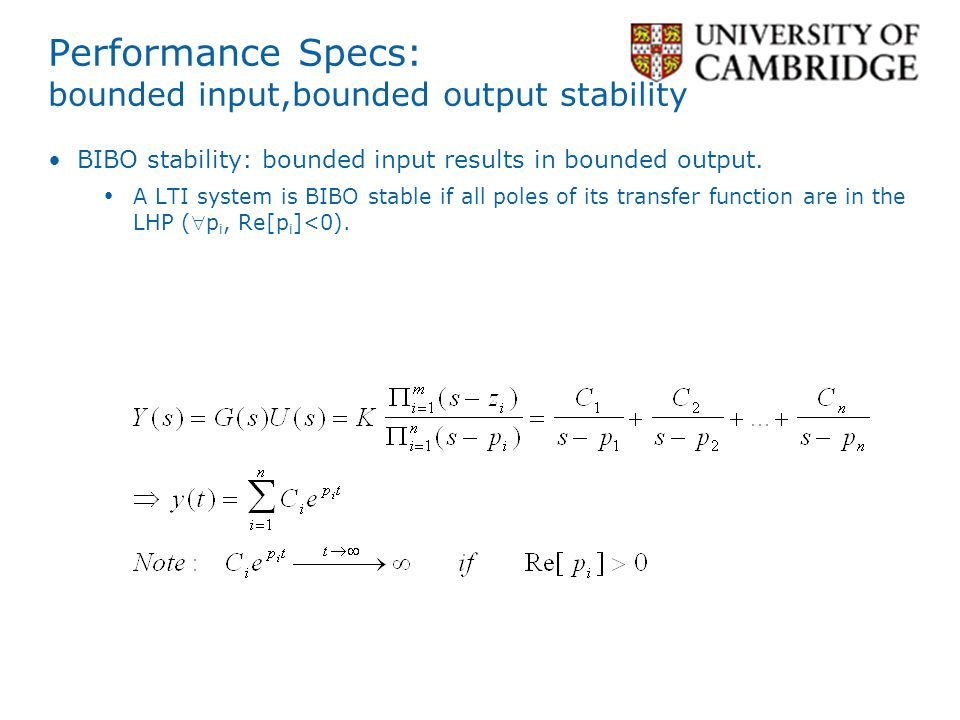 Performance Specs: bounded input,bounded output stability BIBO stability: bounded input results in bounded output.