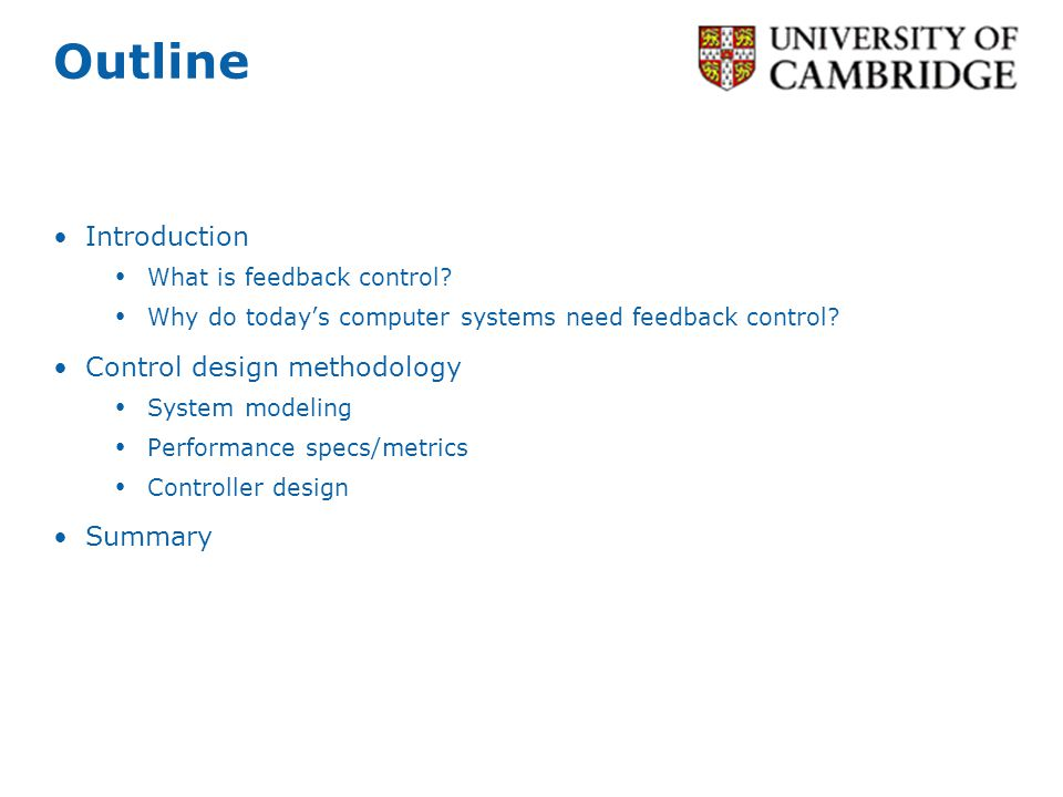 Outline Introduction What is feedback control.
