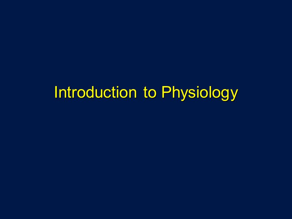 "Presentation ""Introduction to Physiology. Physiology Science of ..."