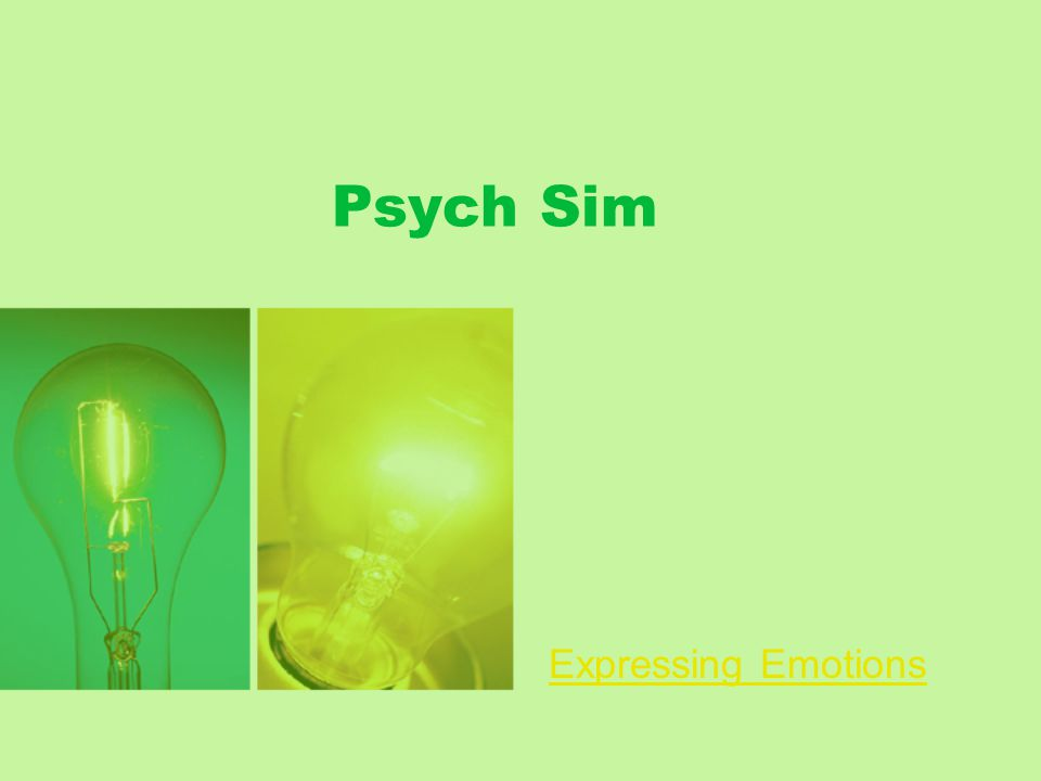 Psych Sim Expressing Emotions