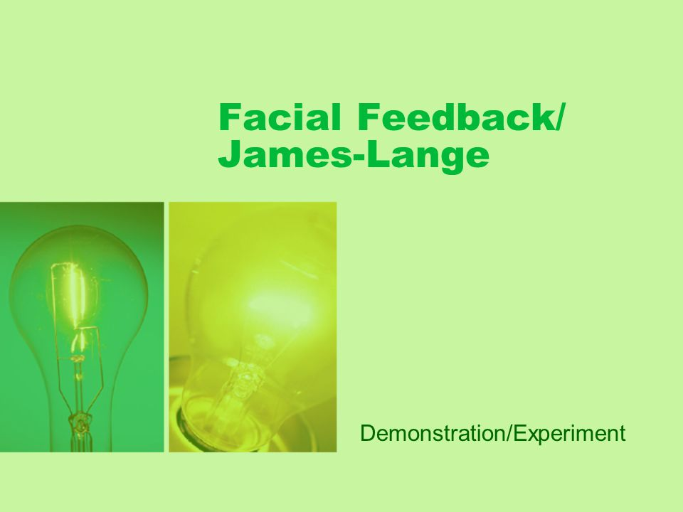 Facial Feedback/ James-Lange Demonstration/Experiment
