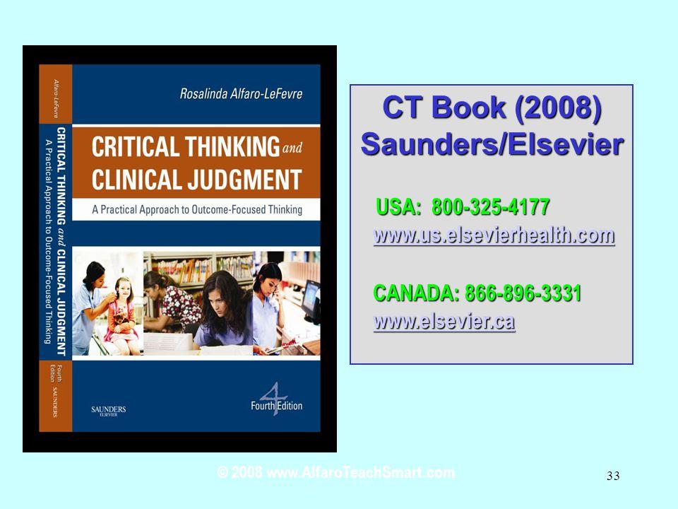 © 2008 www.AlfaroTeachSmart.com 33 CT Book (2008) Saunders/Elsevier USA: 800-325-4177 USA: 800-325-4177 www.us.elsevierhealth.com www.us.elsevierhealt