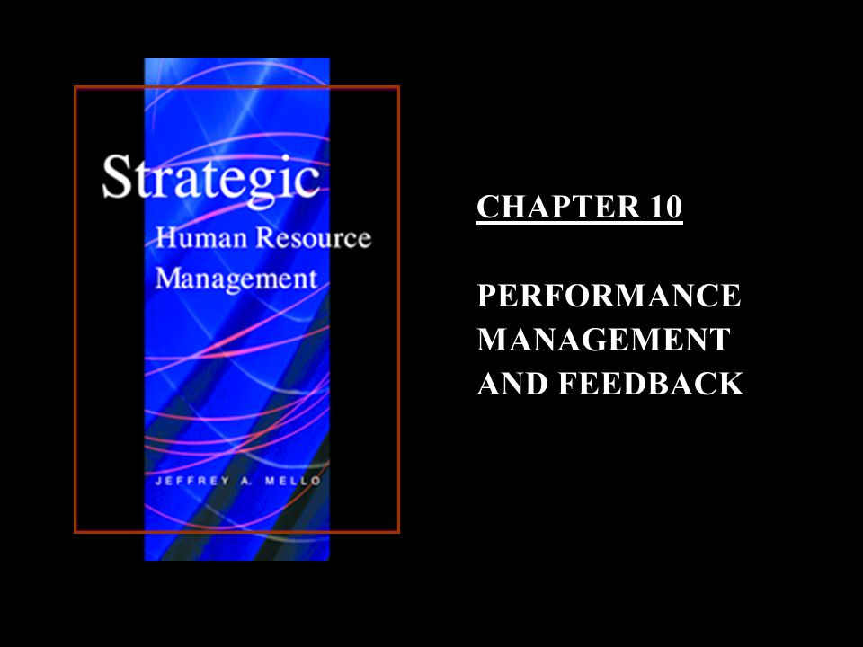CHAPTER 10 PERFORMANCE MANAGEMENT AND FEEDBACK