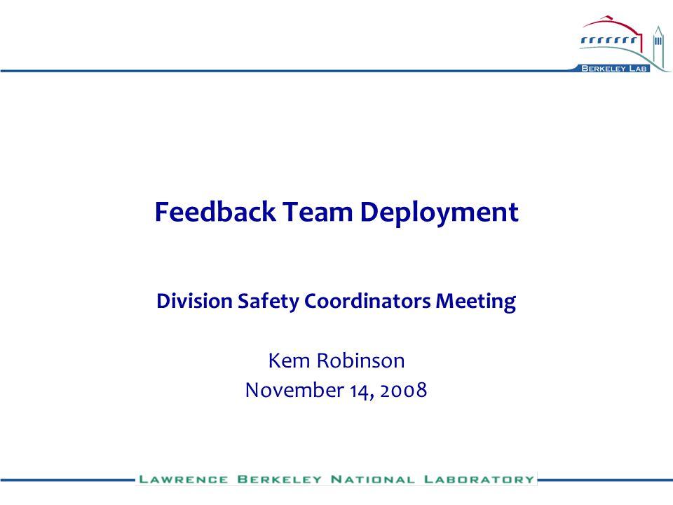 ISM Feedback Teams Approach Teams focus within home divisions until Nov.