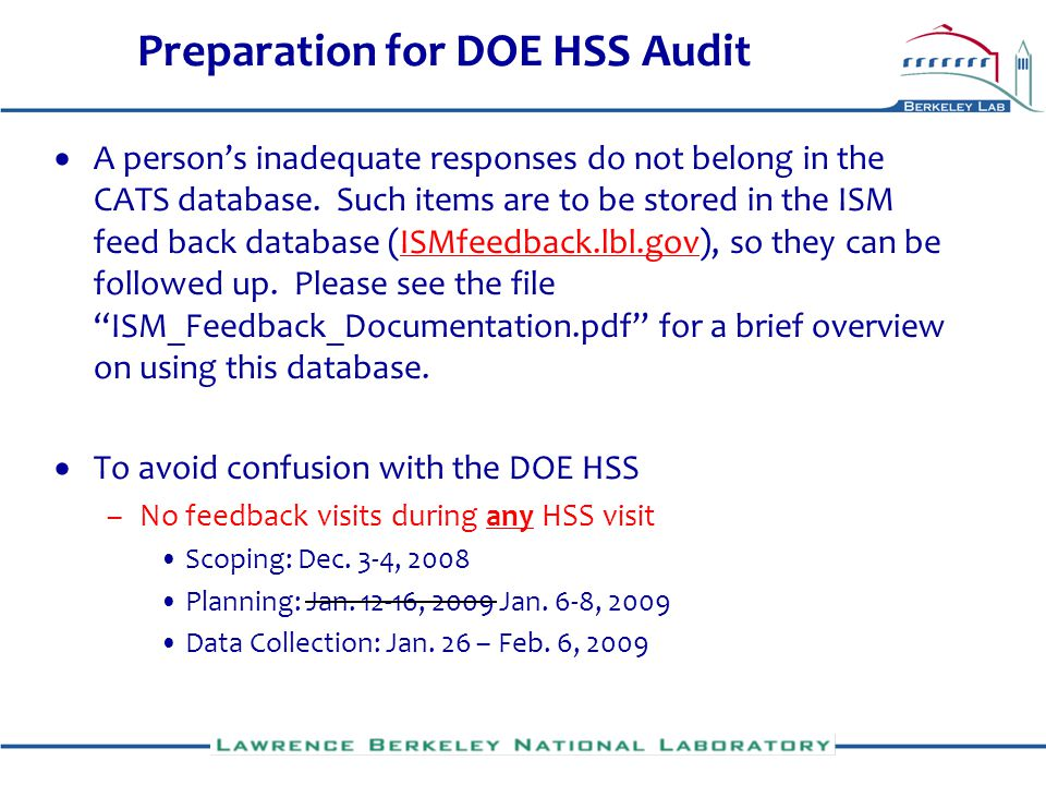 Preparation for DOE HSS Audit A persons inadequate responses do not belong in the CATS database. Such items are to be stored in the ISM feed back data