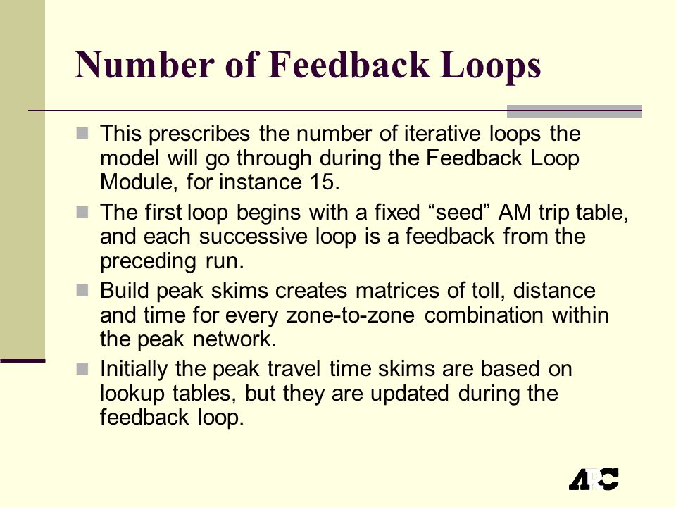 Number of Feedback Loops This prescribes the number of iterative loops the model will go through during the Feedback Loop Module, for instance 15.