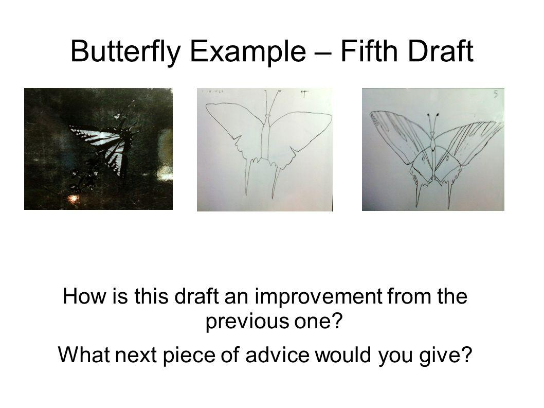 Butterfly Example – Final Draft How is this draft an improvement from the previous one?
