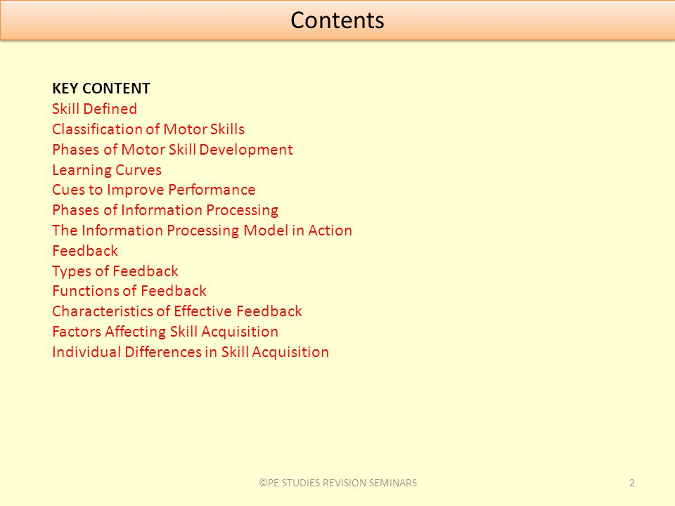 Contents 2©PE STUDIES REVISION SEMINARS KEY CONTENT Skill Defined Classification of Motor Skills Phases of Motor Skill Development Learning Curves Cue