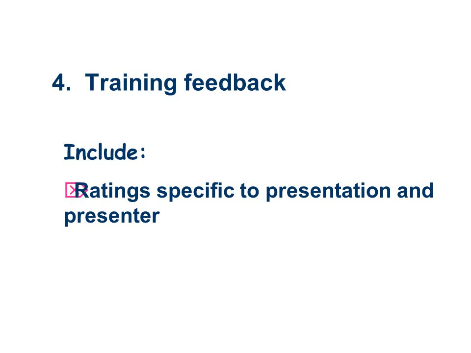 Include: Ratings specific to presentation and presenter