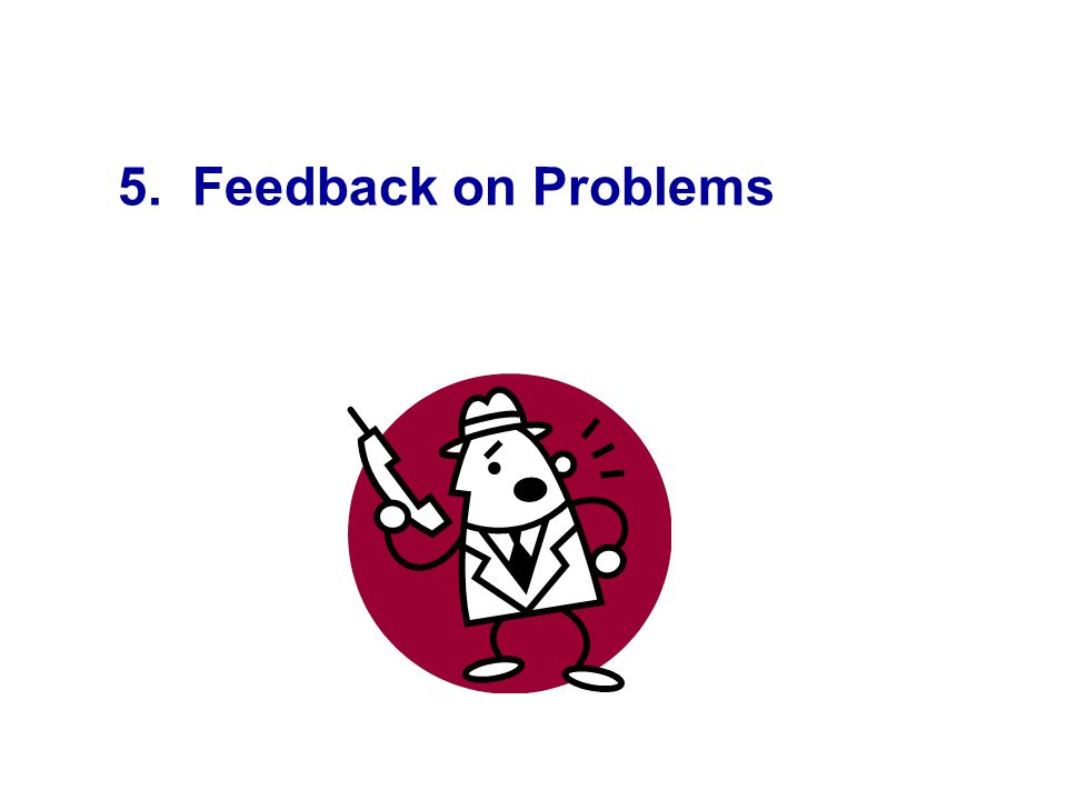 5. Feedback on Problems