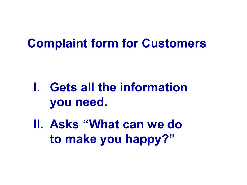 Complaint form for Customers I.Gets all the information you need.