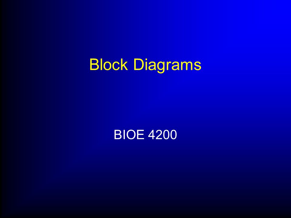 Block Diagrams BIOE 4200