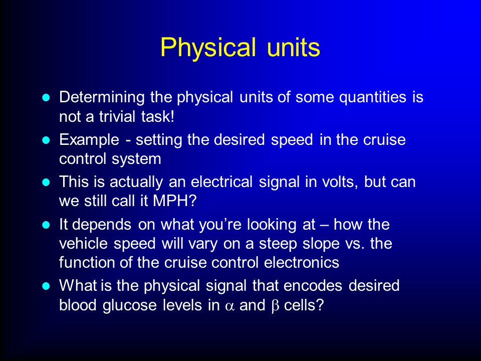 Physical units Determining the physical units of some quantities is not a trivial task.