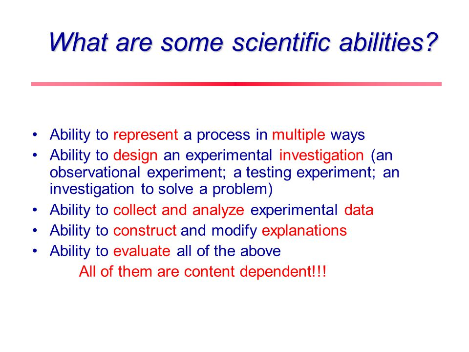 Formative assessment project What are some scientific abilities? Activities in which students develop abilities Sub-abilities Assessment of abilities