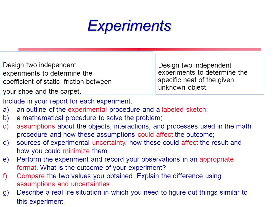 Sub-abilities Ability to design an experiment to solve a problem Some sub-abilities To suggest multiple experiments to accomplish desired goals. To de
