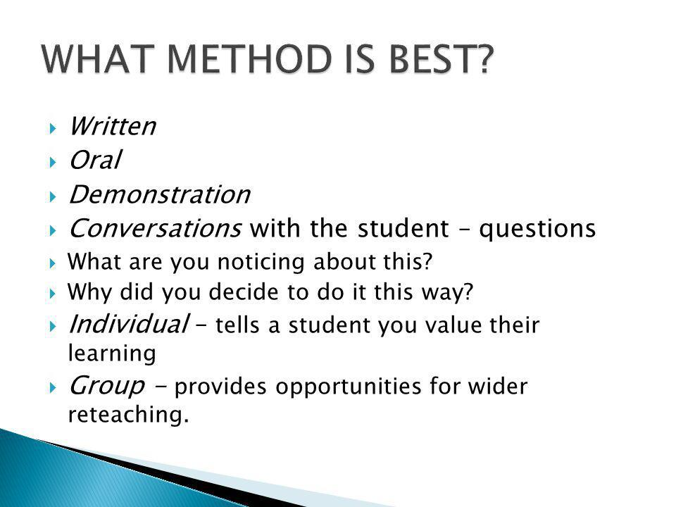 Written Oral Demonstration Conversations with the student – questions What are you noticing about this.